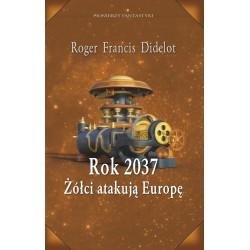 Rok 2037. Żółci atakują Europę